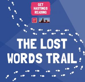 The Lost Words Trail - gethastingsreading.org.uk